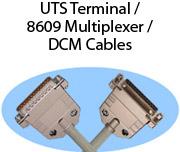 UTS Terminal / 8609 Multiplexer / DCM Cables